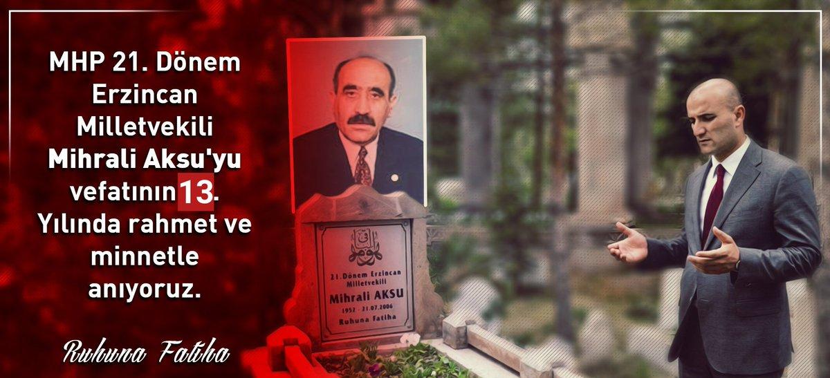 MHP 21. Dönem Erzincan Milletvekili Mihrali Aksu'yu vefatının 13. Yılında rahmet ve minnetle anıyoruz. RUHUNA FATİHA
