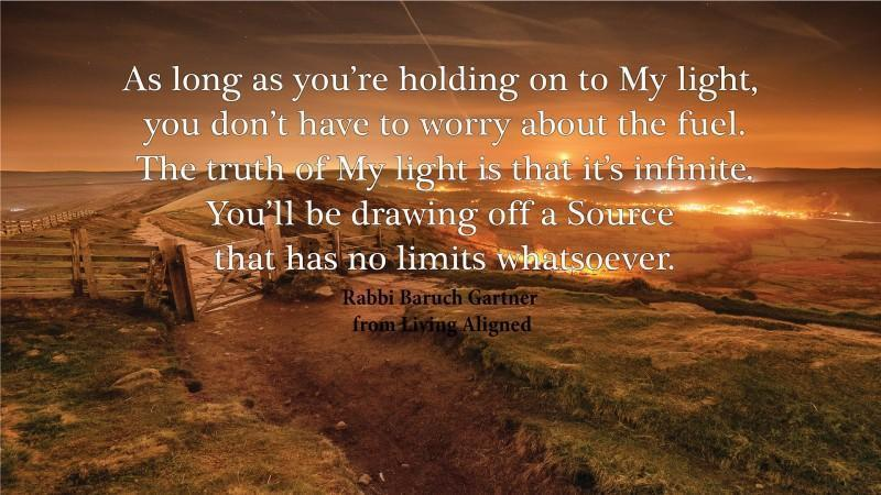 """#LivingAligned God's Light--Is Infinite #selfhelp #motivationalquotes: """"As long as you're holding on to My light, you don't have to worry about the fuel. The truth of My light is that it's infinite. You'll be drawing off a Source that has no limits wh... http://tinyurl.com/y35htxe5"""
