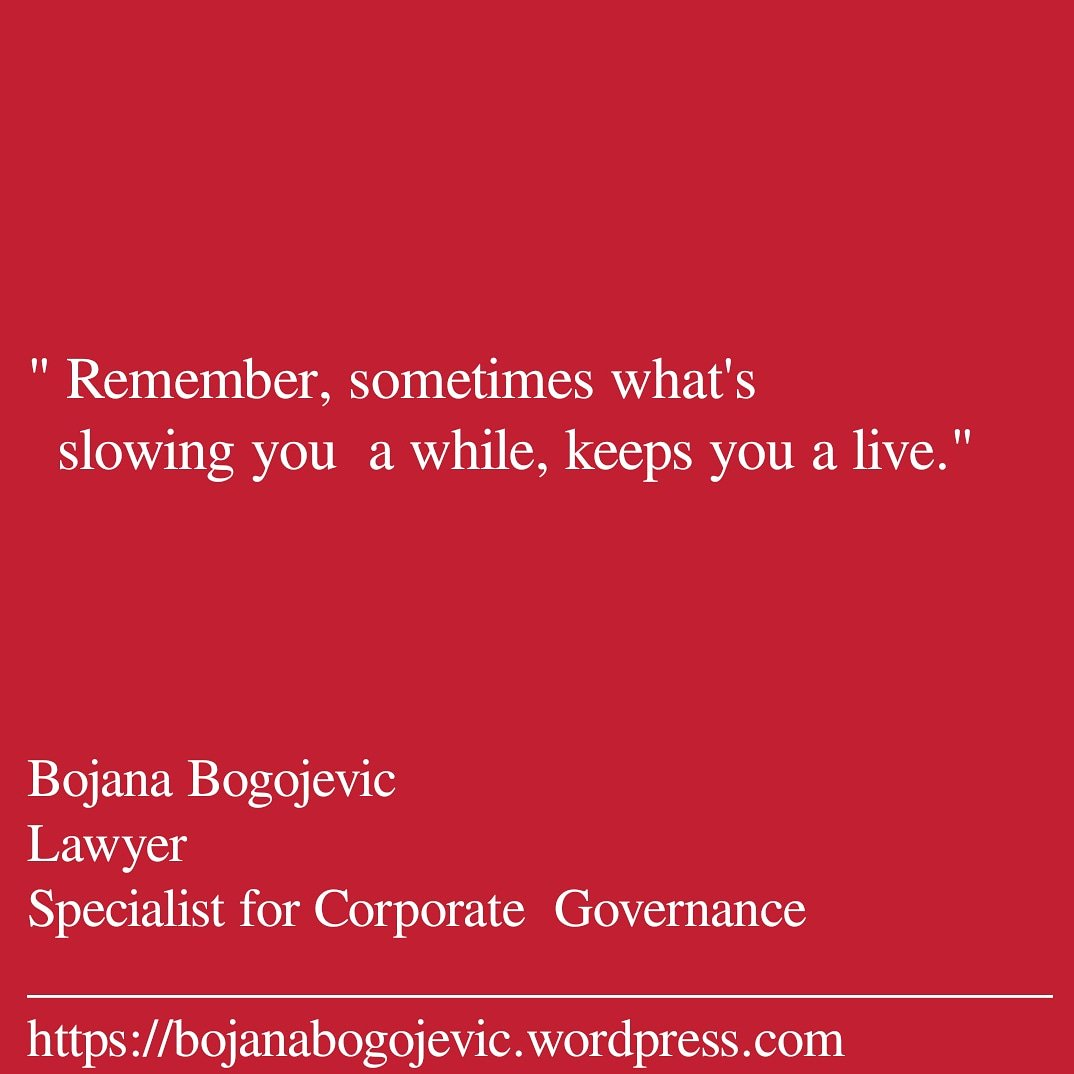 """Coaching for next week.  """" Remember, sometimes what's slowing you a while, keeps you a live. """" by @BojanaBogojevic  #compliance #business #coaching #governance #SustainableDevelopment #CorpGov #Leadership #Motivation #MotivationalQuotes #circulareconomy #climatechange #Act"""