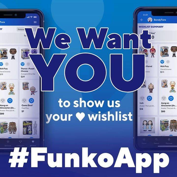 What's on your Funko App Wish List? Post a screenshot with #FunkoApp! funko.com/funko-app