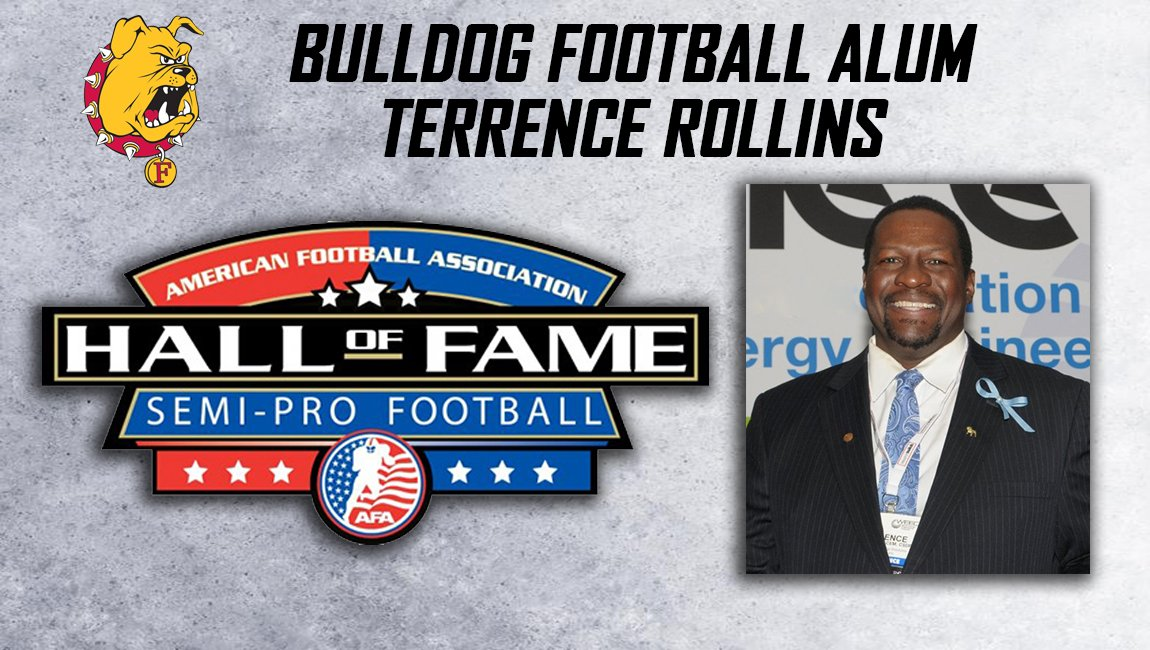 Bulldog Alumnus named to Hall of Fame Ferris State University alumnus Terrence Rollins will be inducted into the American Football Association's Semi-Pro Football Hall of Fame today! Congratulate him with a gift to the new Sport Complex, #RiseUp. http://www.ferrisstatebulldogs.com/sports/fball/2018-19/releases/20190606g5w1xb…