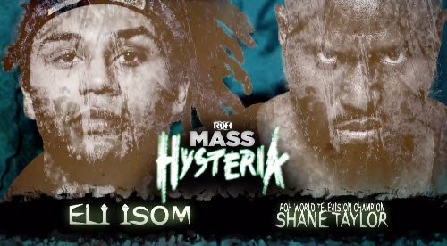 🚧 NOW UP!  🏆THE Television Title is on the LINE!  @shane216taylor 🆚 @EliEyeSum   #MassHysteria  @ringofhonor