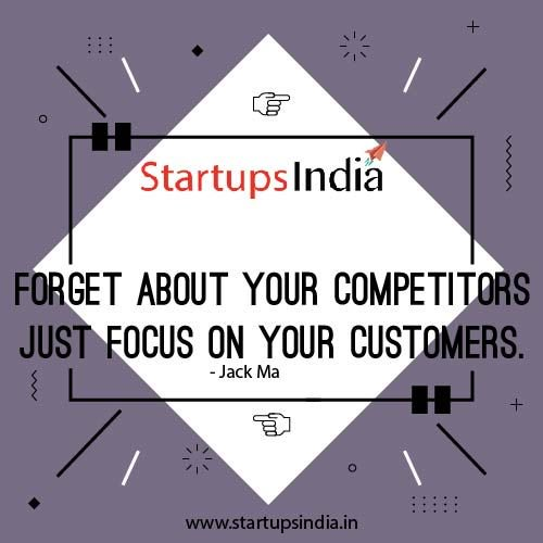 Forget About Your Competitors Just Focus On Your Customers- Jack Ma #StartupsIndia #startupindia #startups #quotes #dailymotivation #dailyquotes #startupstories