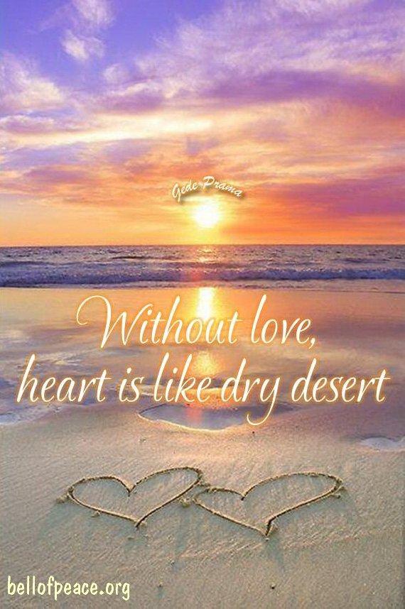 Without love... #Peace #gedeprama #bali #beauty #happy #healthy #holy #innerharmony  Photo courtesy: Pinterest