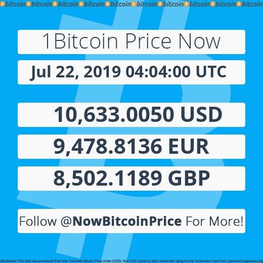 Jul 22, 2019 04:04:00 UTC | 10,633.00$ | 9,478.80€ | 8,502.10£ | #Bitcoin #btc