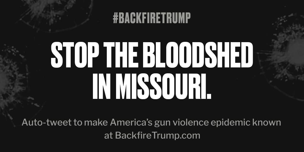 Shooting in #Missouri just took an American life. #POTUS, please do something. #BackfireTrump