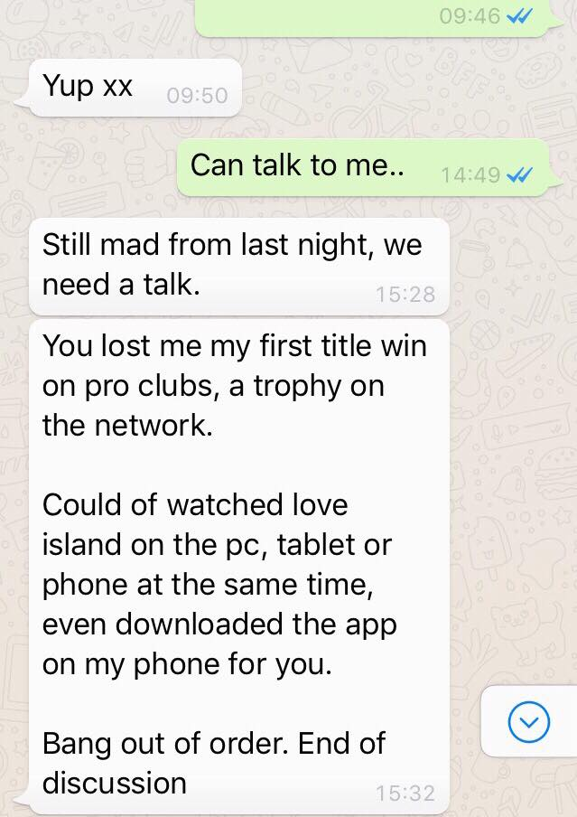 A lad sent this message to his girlfriend the day after she turned his playstation off at the plug just so she could watch Love Island 😂