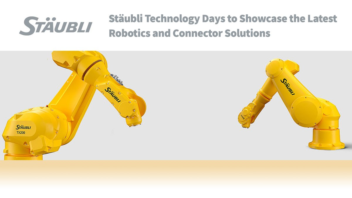 .@staubligroup Technology Days to Showcase the Latest #Robotics and Connector Solutions: https://ecs.page.link/82w7Q