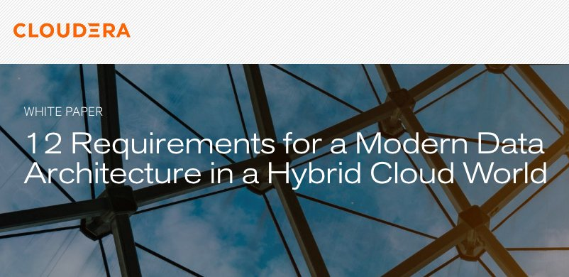 """You won't want to miss out on our latest #whitepaper """"12 Requirements for a Modern Data Architecture in a Hybrid Cloud World."""" Download your copy now! #hybridcloud #moderndataarchitecture #Cloudera #Edge2AI http://bit.ly/32HT689"""