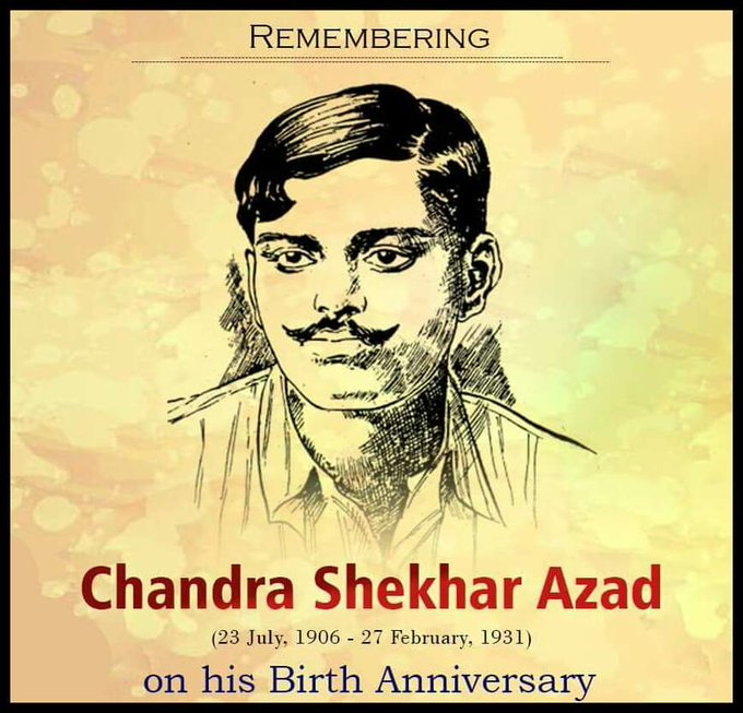 Chandra Shekhar Azad - (23 July 1906 - 27 February 1931)