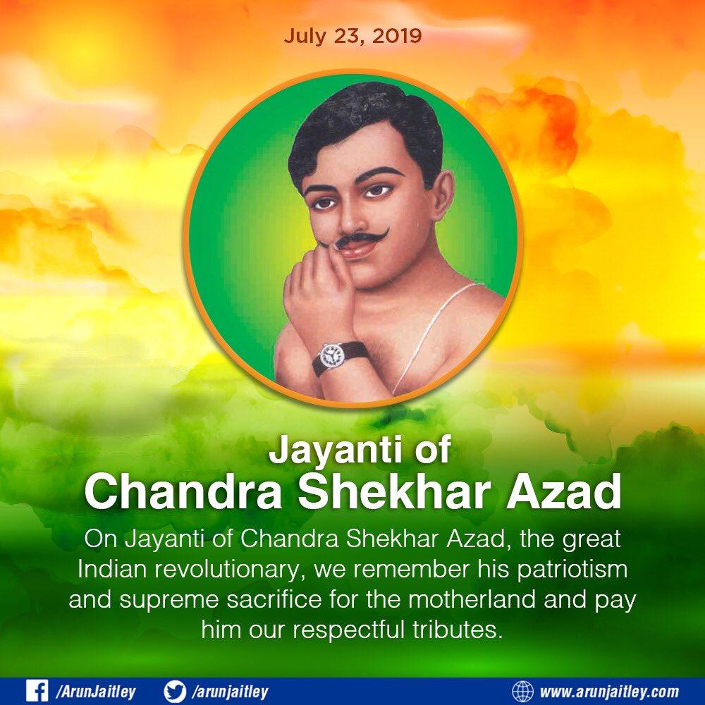 Arun Jaitley: Tributes to the great revolutionary Shaheed #ChandrasekharAzad on his Jayanti.  Tweet b...