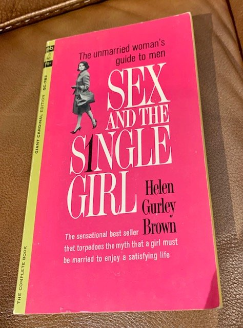 How cool is this--an autographed copy of Helen Gurley Brown's SEX AND THE SINGLE GIRL!!!  Thank you Carol Black Salzman for letting me share! #HGB #Cosmopolitan