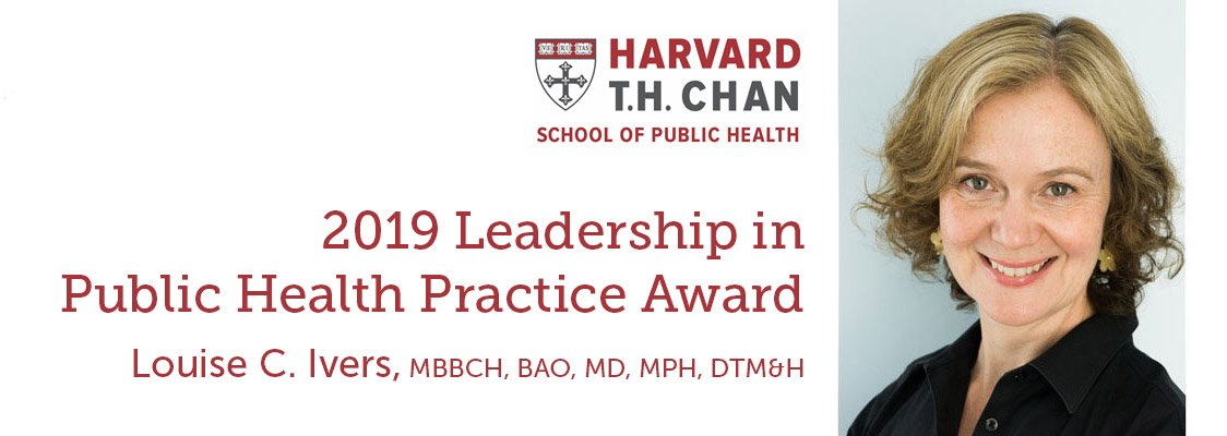 Congratulations to our Executive Director @drlouiseivers for receiving the @HarvardChanSPH 2019 Leadership in Public Health Practice Award for demonstrating an outstanding example of effective leadership in the practice of #publichealth! https://t.co/d4GU9bYnk7