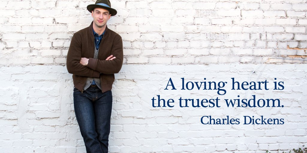A loving heart is the truest wisdom. - Charles Dickens #quote #FridayFeeling