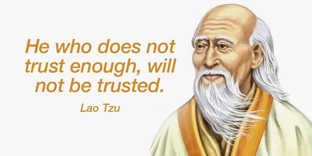 He who does not trust enough, will not be trusted. - Lao Tzu #quote #WednesdayWisdom