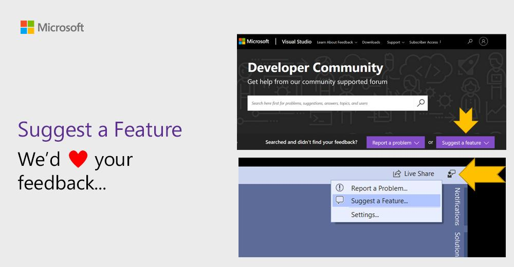 You can now use Suggest a Feature in the Developer Community site or #VisualStudio!   Browse current submissions, vote for your favorites, and submit your own ideas: http://msft.social/nDDNiI