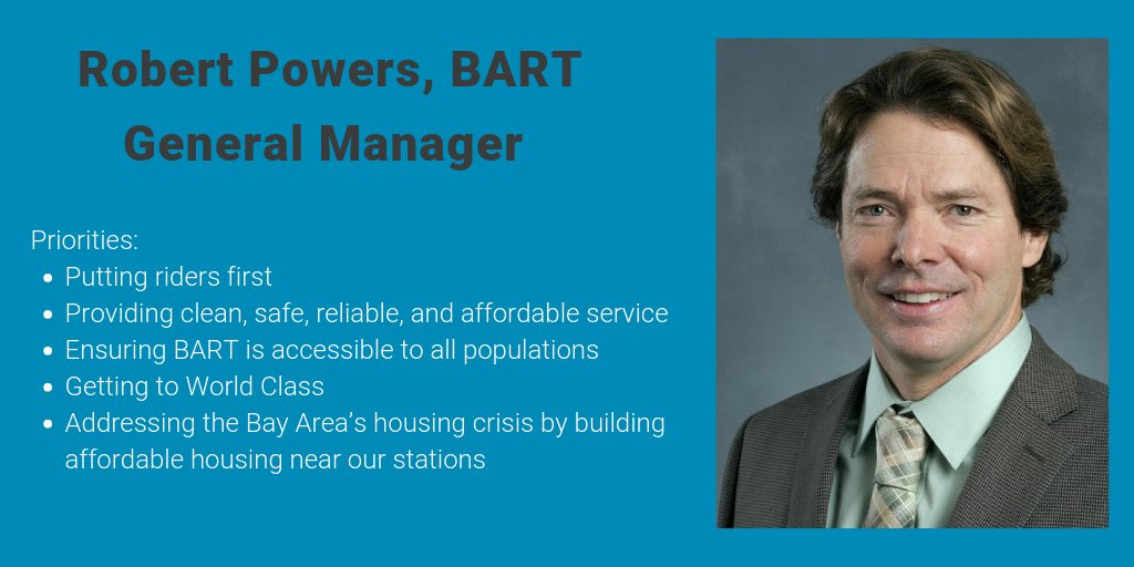 Sfbart On Twitter Today The Bart Board Of Directors Unanimously Appointed Robert Bob Powers To Take Over As Bart S Tenth General Manager Powers Has Been With Bart For 7 Years And Most