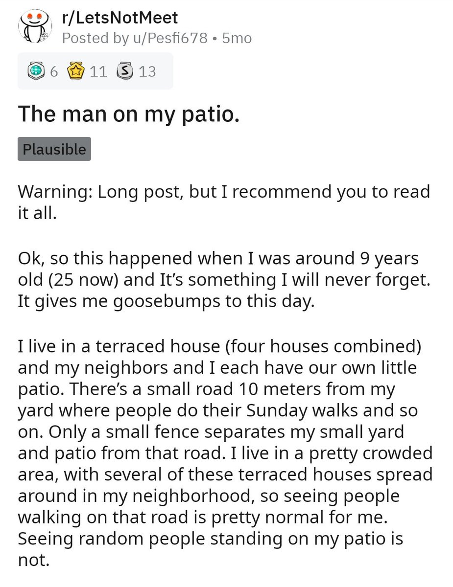 Cepi On Twitter From R Letsnotmeet A Man Found A Creepy Guy Loitering Around His Patio But The Story Took An Unexpected Turn 1 2 Https T Co Flxfejowmc True horror stories written by those that made it out alive. creepy guy loitering around his patio
