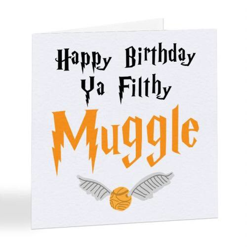 Happy birthday ya filthy muggle Harry Potter greetings card £2.95