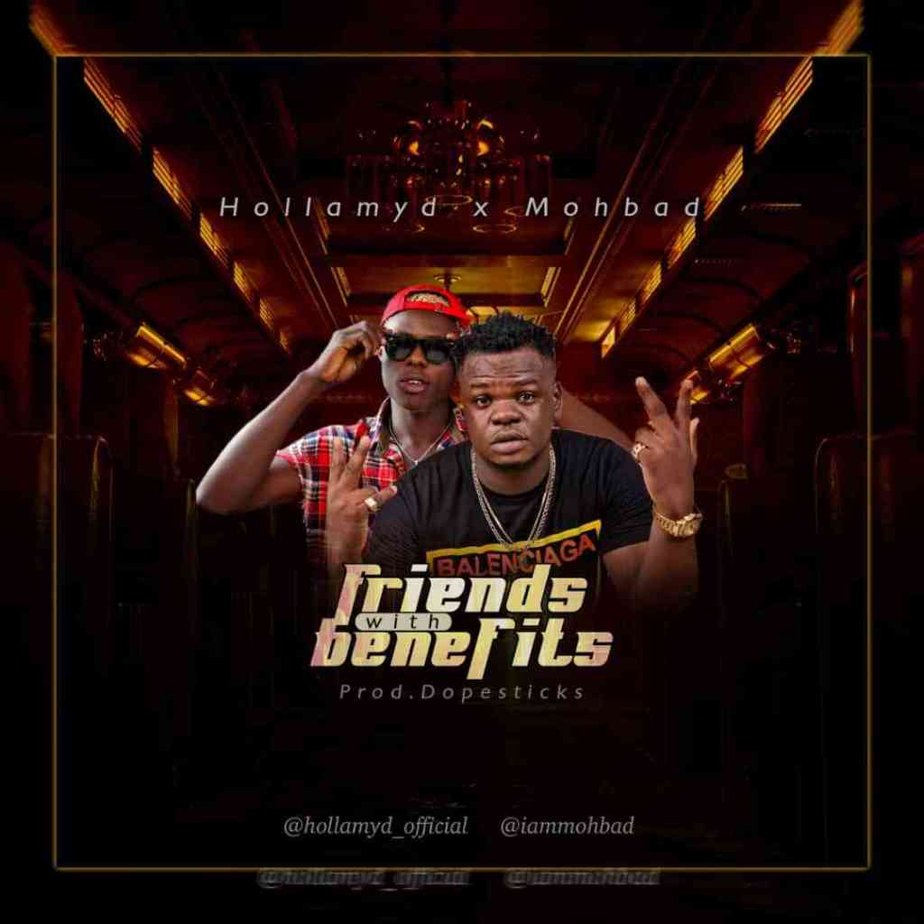 New Music: Hollamyd X Mohbad - Friends With Benefits