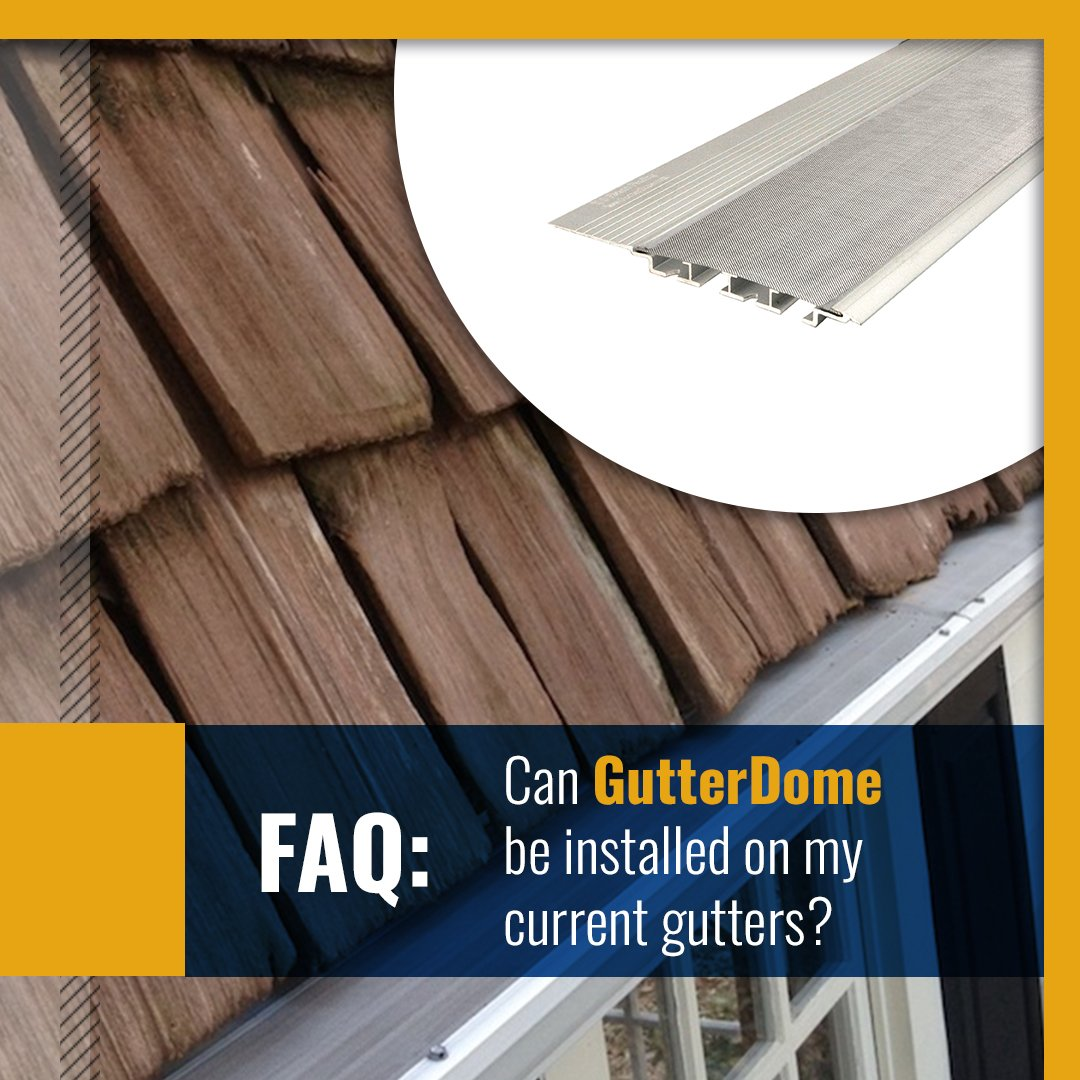 Absolutely! We can install the #GutterDome system on most existing gutters as long as they are still in good shape.