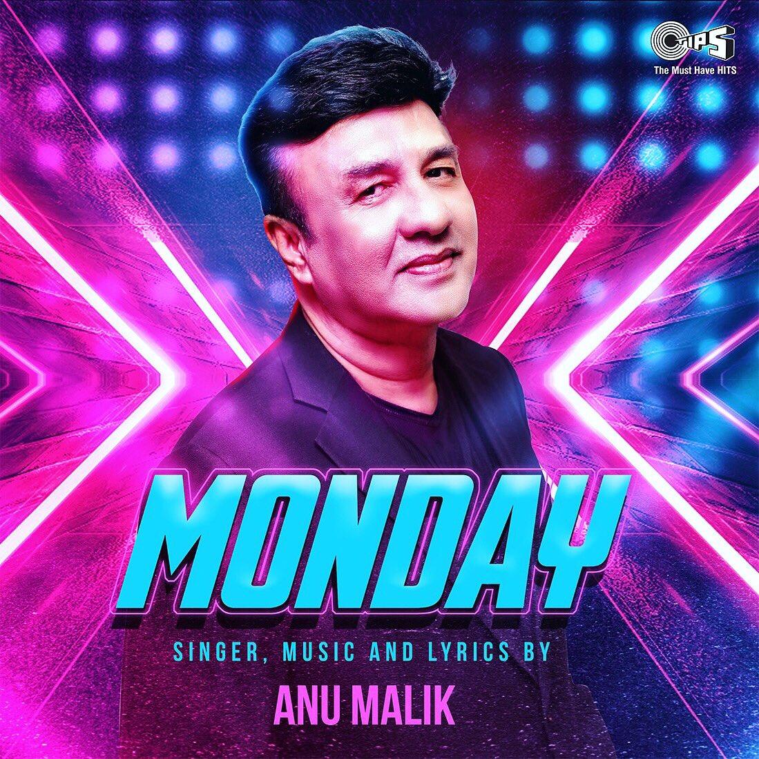 Anu Malik: Mondays hi acche hote hai yaar, Mondays se karna seekho pyaar. Yeh dekho mera NAYA GAAN...