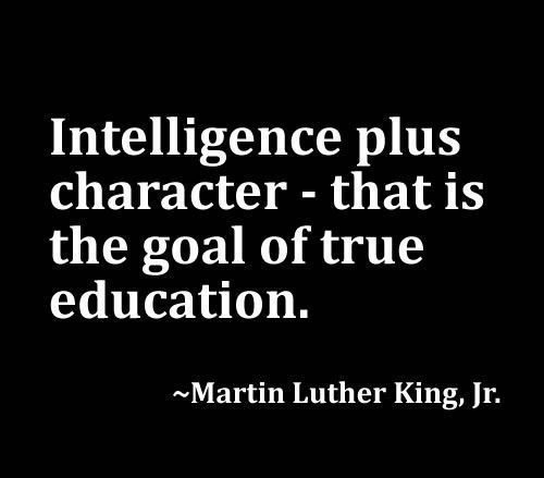'Intelligence plus character- that is the goal for true education' Martin Luther King #MotivationMonday
