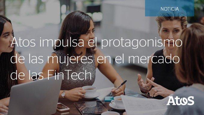 Atos anuncia la primeraFemale FinTech Competition, cuyo objetivo es promover el liderazgo de l...