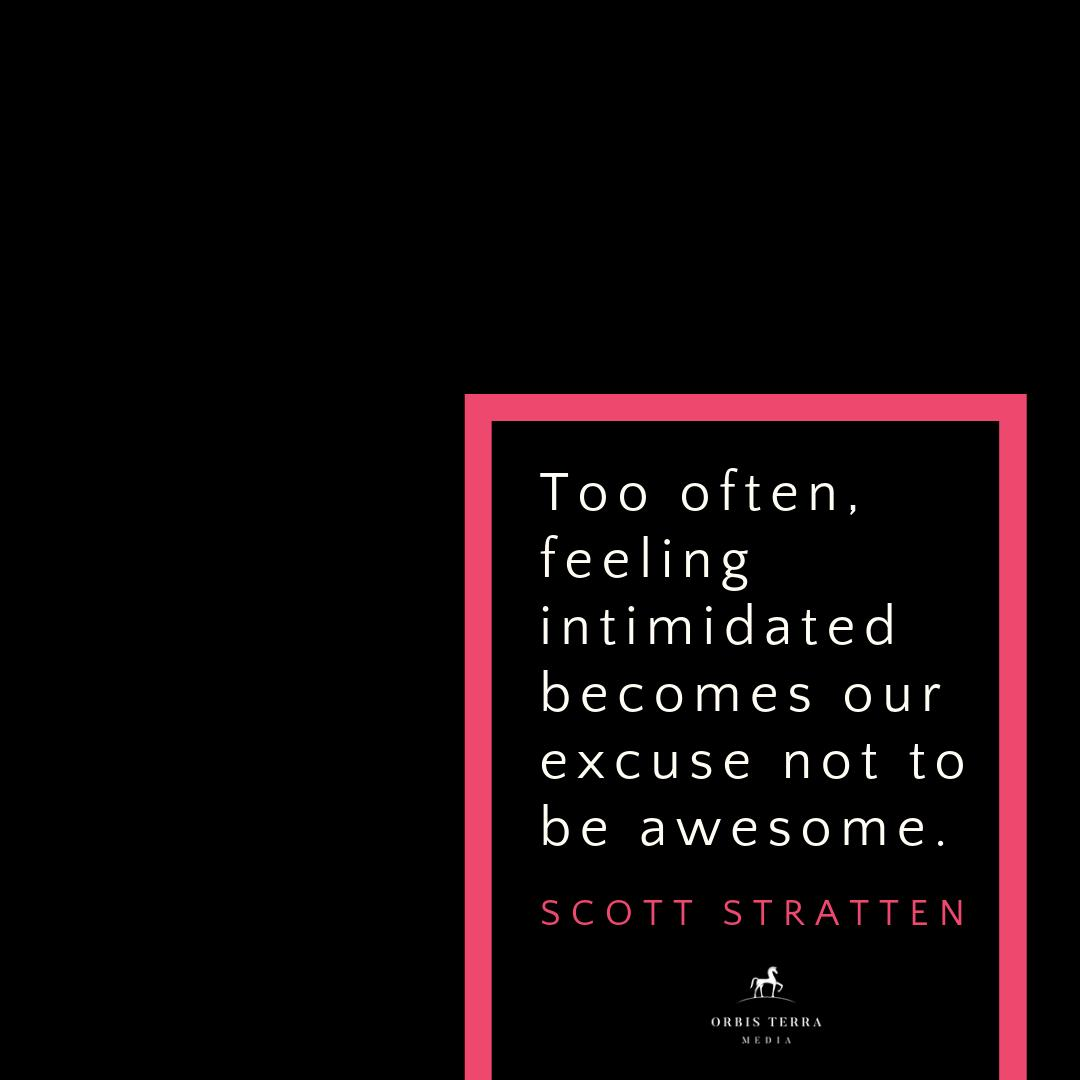 """""""Too often, feeling intimidated becomes our excuse not to be awesome."""" -Scott Stratten #StartUp #SuccessQuotes <br>http://pic.twitter.com/obmyKK0RmF"""