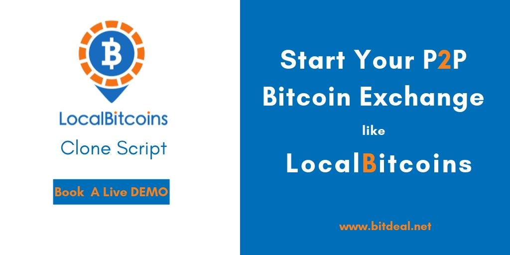 Launch your own P2P Bitcoin Exchange as like LocalBitcoins  Book a