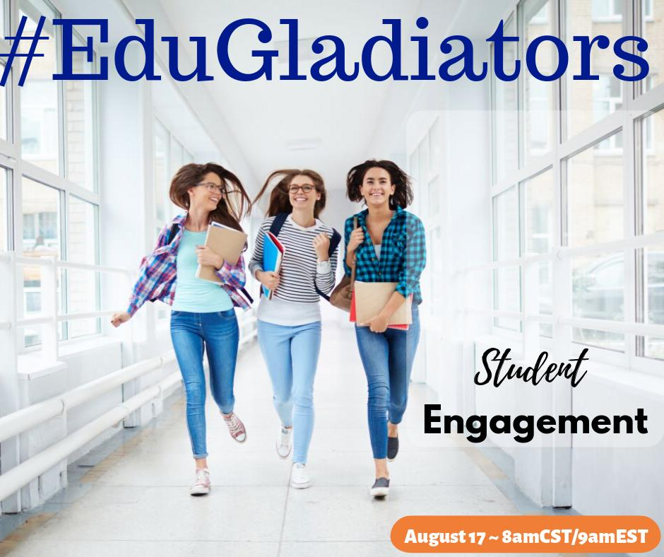#EduGladiators is back on Saturday with a focus on Student Engagement. Join us as our core warriors lead the convo.