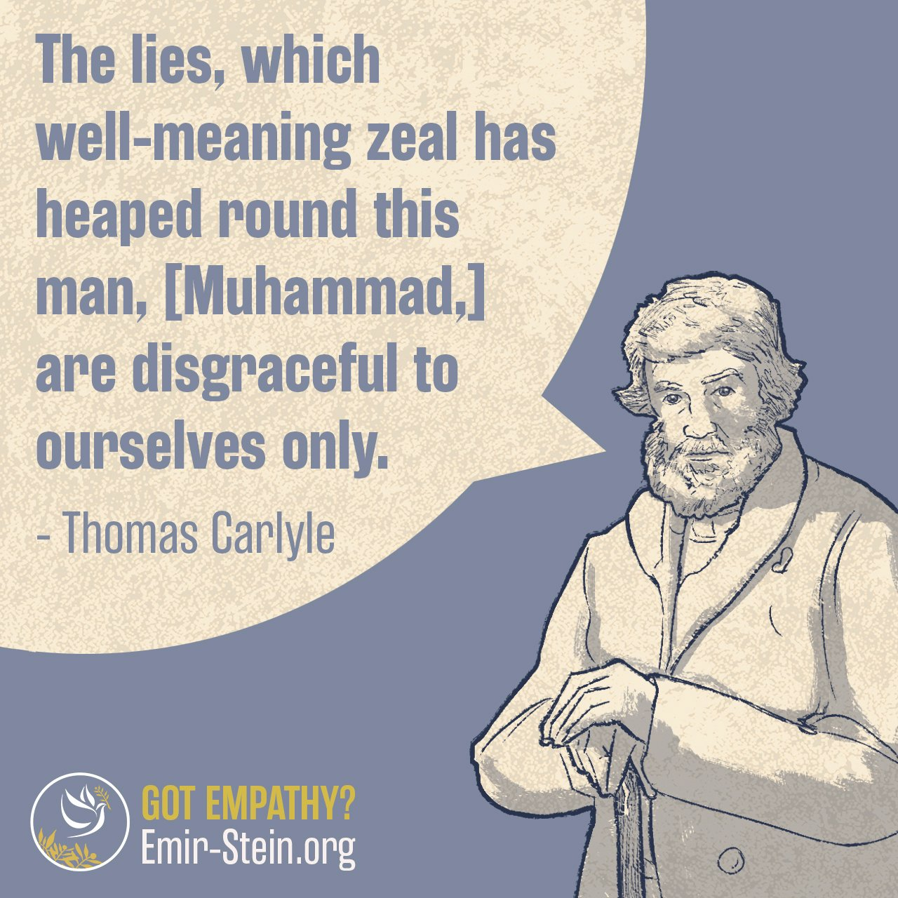 Emir Stein Center Tren Twitter The Lies Which Well Meaning Zeal Has Heaped Round This Man Muhammad Are Disgraceful To Ourselves Only Thomas Carlyle On Heroes Hero Worship And The Heroic In History Https T Co Syarhca5xw