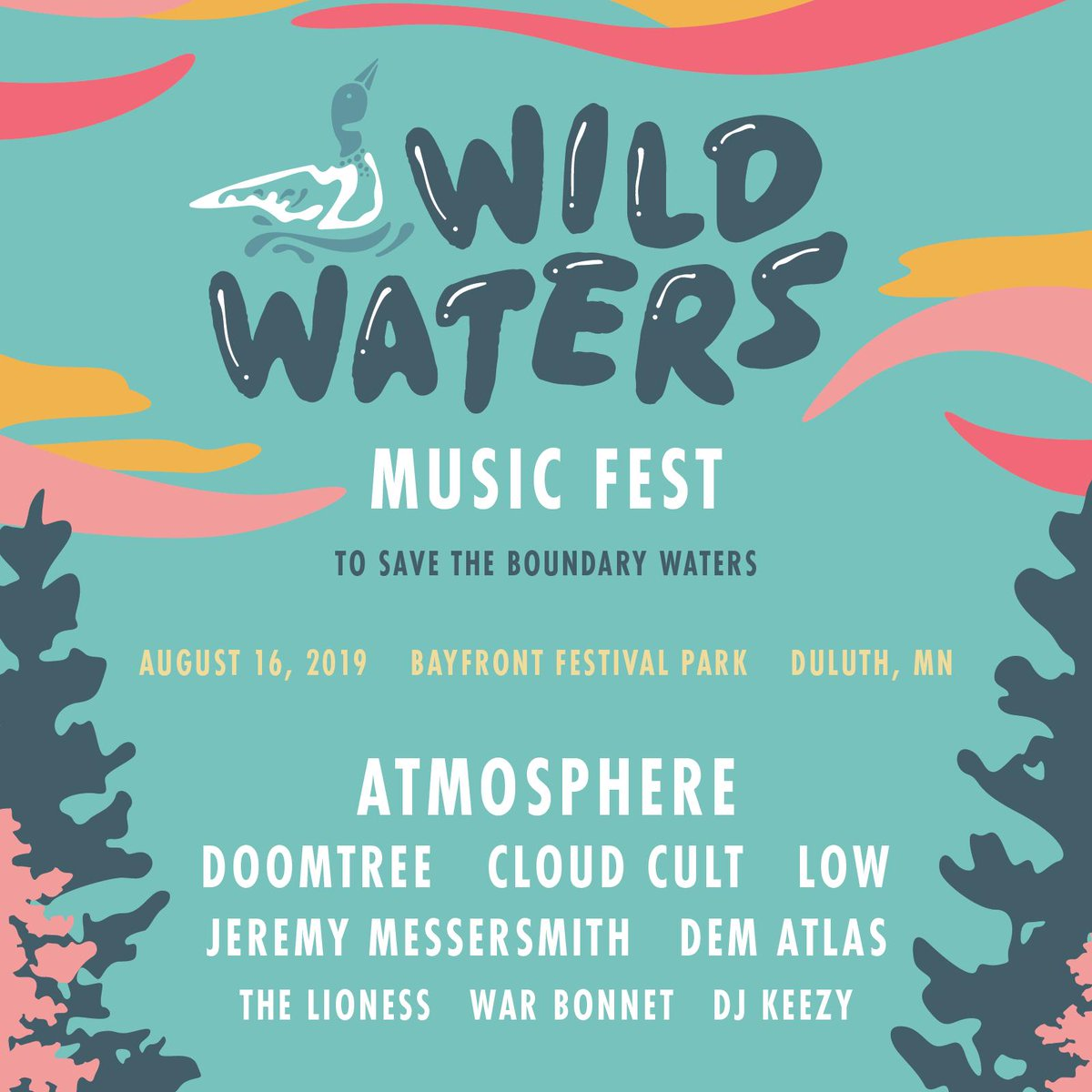 DULUTH, MN: Party this weekend to @savethebwca! Well see you at #WildWatersMusicFest on Friday with @atmosphere, @dematlas, @TheLionessMusic, @DJKeezy612, & more 🎉 Tickets + Info: bit.ly/WildWaters2019