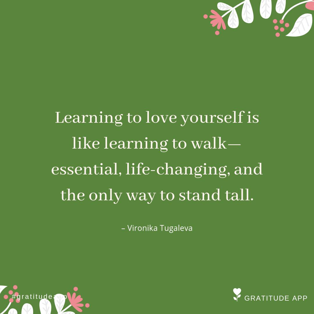 """Learning to love yourself is like learning to walk—essential, life-changing, and the only way to stand tall."" – Vironika Tugaleva  #gratitudeapp #WednesdayWisdom  #selflove #selfcare<br>http://pic.twitter.com/NVtFbNvR18"