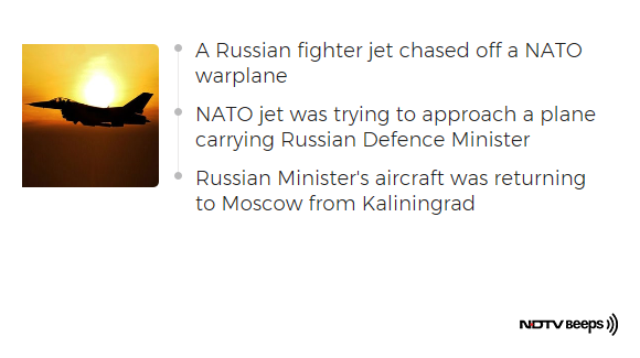 Russian Jet Chases NATO Plane Away From Minister's Aircraft: Report https://www.ndtv.com/world-news/russian-jet-chases-nato-plane-away-from-defence-ministers-aircraft-report-2084799… #NDTVNewsBeeps