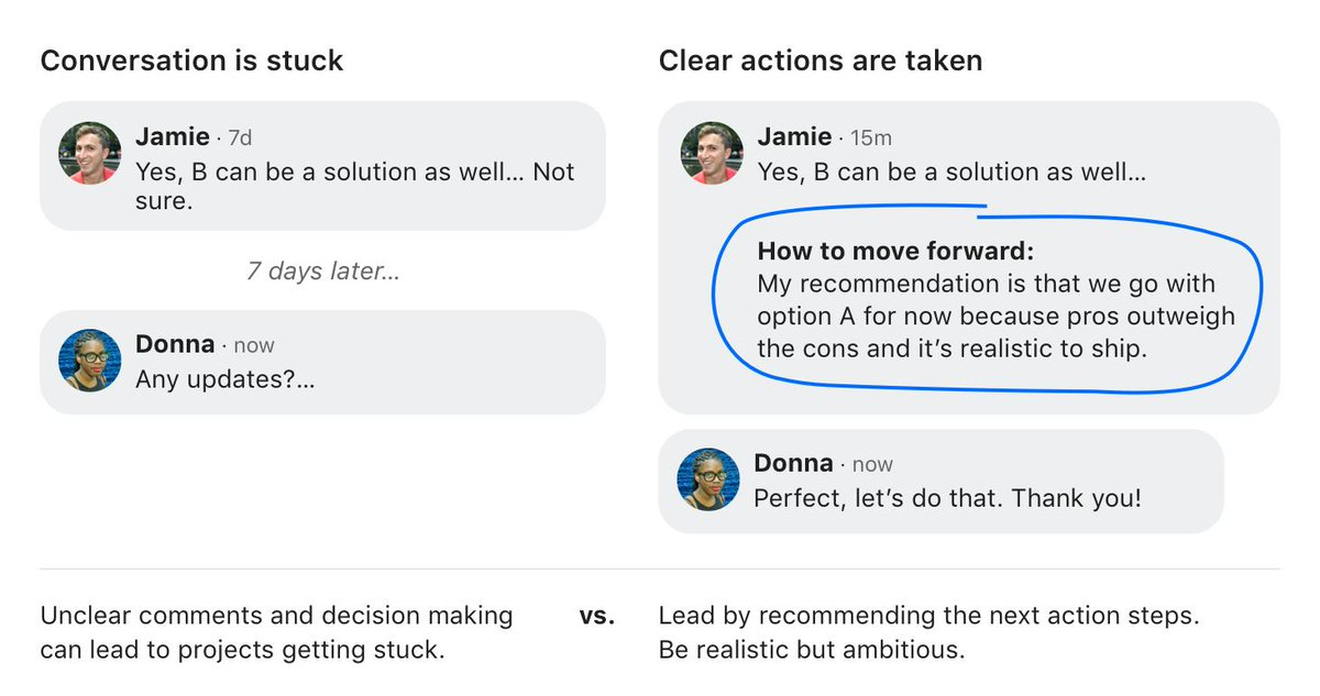 Projects can get stuck easily by unclear communication and hesitant decision making. It can get frustrating… Be proactive and lead by giving recommendations for the next steps.