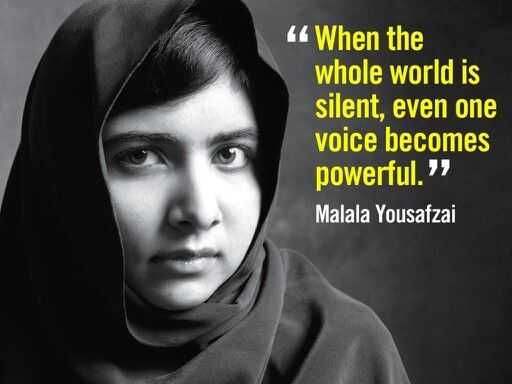 """""""When the whole world is silent, even one voice becomes powerful."""" -Malala Yousafzai  #strongwomen #WisdomWednesday <br>http://pic.twitter.com/Xknv7Dcziq"""