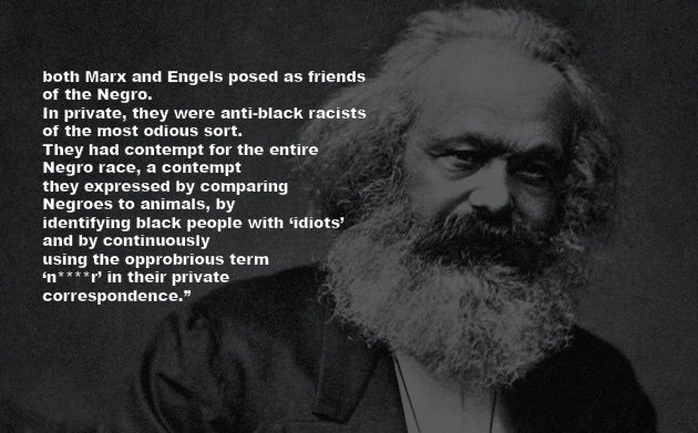 Since Marxism is trending, shouldn't this be a good time to bring up how much of a vile anti-Black racist Karl Marx was?
