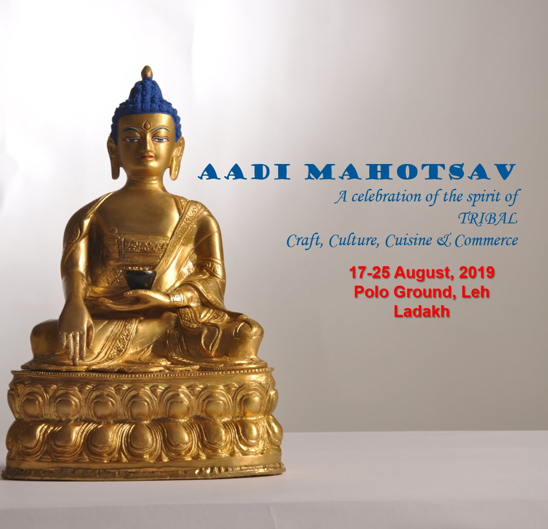 """Tribes India """"Aadi Mahotsav"""" a National Tribal Festival is being organized in #Leh from 17-25 Aug, 19 by the @TribalAffairsIn & #TRIFED to celebrate, cherish and promote the spirit of tribal craft, culture, cuisine and commerce. Welcome !! #aadimahotsav #GoTribalWithTribesIndia"""