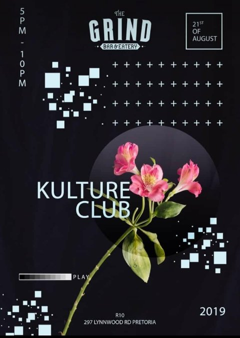 Kulture Club  At The Grind [297 Lynwood Rd, PTA] 21 August 2019 5 p.m - 10 p.m <br>http://pic.twitter.com/9cXBySJcqx