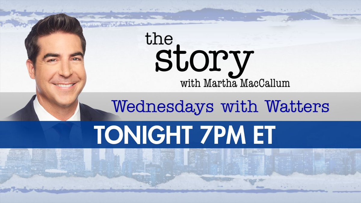 Don't miss Wednesday's with Watters on @TheStoryFNC with @MarthaMacCallum TONIGHT in the 7PM hour! #TheStory https://t.co/XjXuCrD4a0