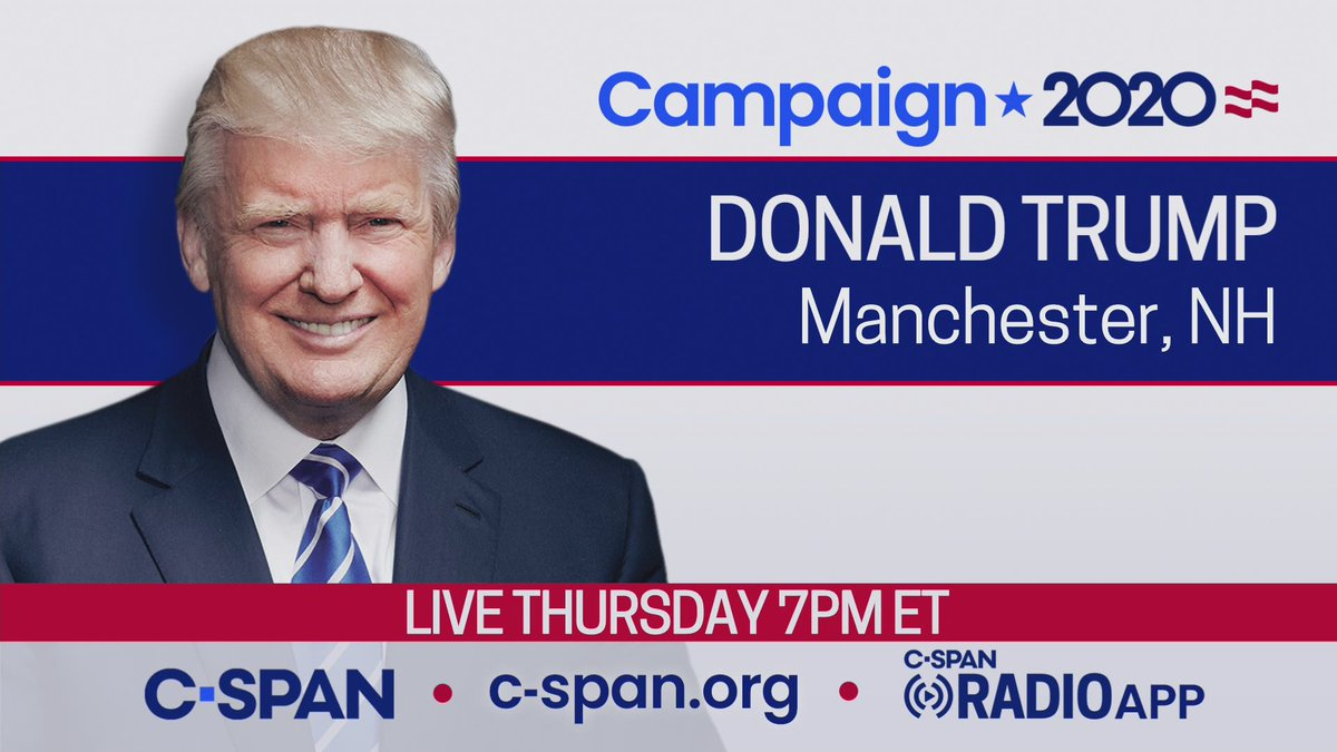 THURSDAY: President Trump Rally in Manchester, NH – LIVE at 7pm ET on C-SPAN cs.pn/2YZwVHu
