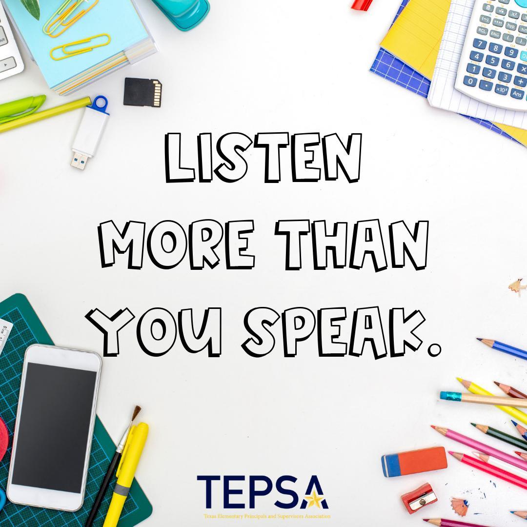 Listen more than you speak. #WeLeadTX #KidsDeserveIt #LeadLAP #LeadUpChat #Leadership