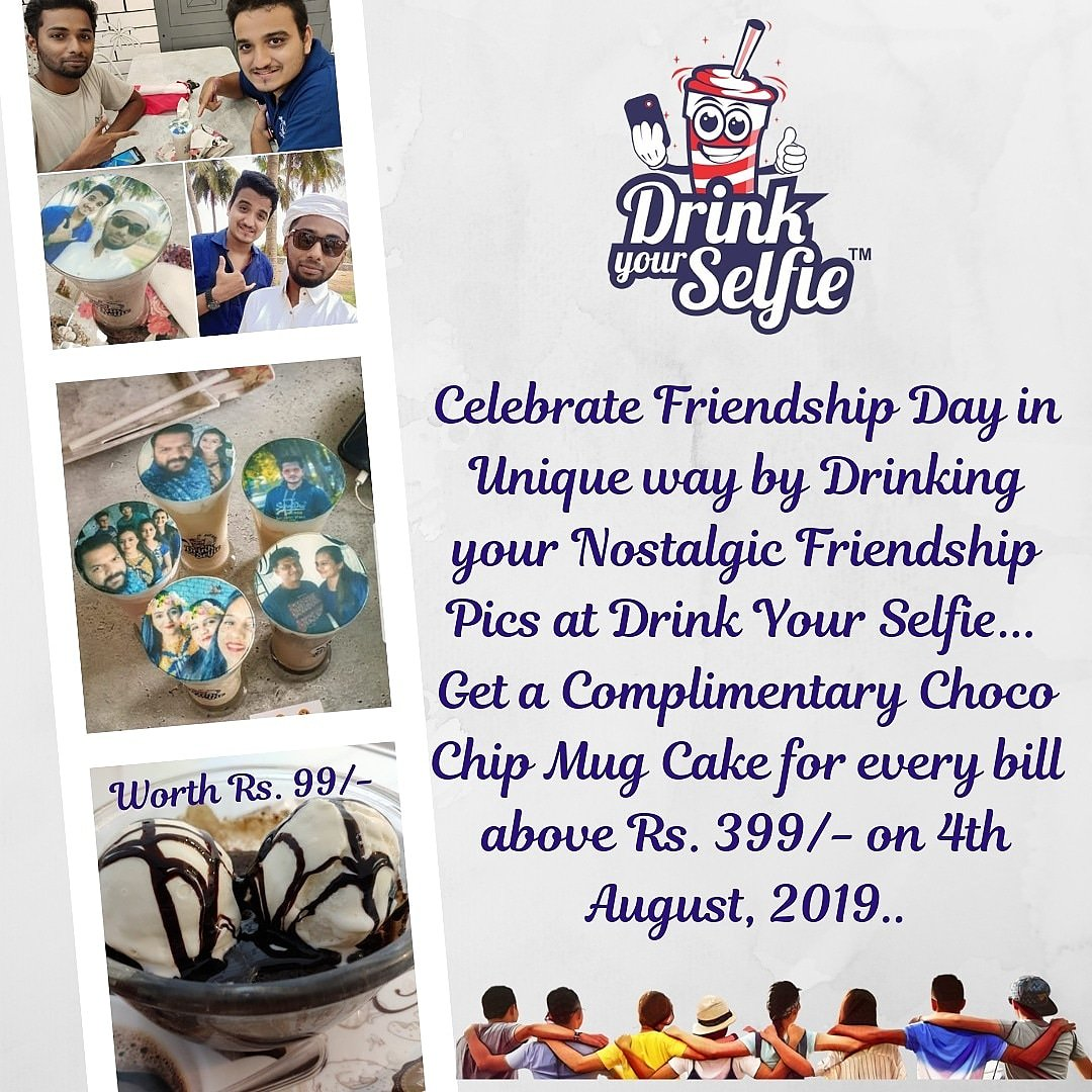 FRIENDS are the most significant fixing in the formula of Life. Celebrate #friendshipday2019 in Unique way by Drinking your Nostalgic #friendship Pics at @DrinkYourSelfie. Get a Complimentary Choco Chip Mug Cake for every bill above Rs. 399/- on 4th August, 2019. #DrinkYourSelfie