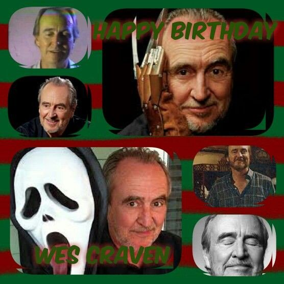 Happy Birthday to Wes Craven you are missed but most of all loved. Happy Birthday!