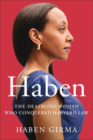 The book cover shows Haben Girma in profile, confidently facing forward in a blue dress. The background is a warm red, and white text over the bottom half of the image says, Haben: The Deafblind Woman Who Conquered Harvard Law. Haben Girma.""
