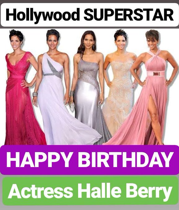 HAPPY BIRTHDAY  Halle Berry HOLLYWOOD SUPERSTAR