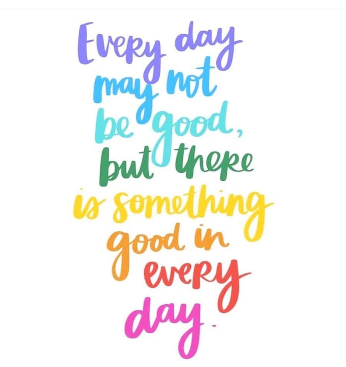 Something to remember. 😊 Every day may not be good, but there is something good in every day.
