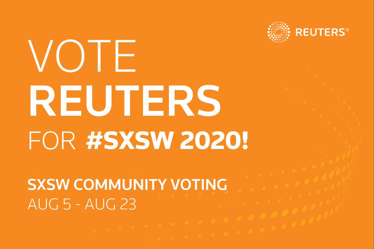 Its time to vote for this years @Reuters @sxsw panels. Search Reuters here ow.ly/Xa7P50vrJyQ and cast your vote! #SXSW2020