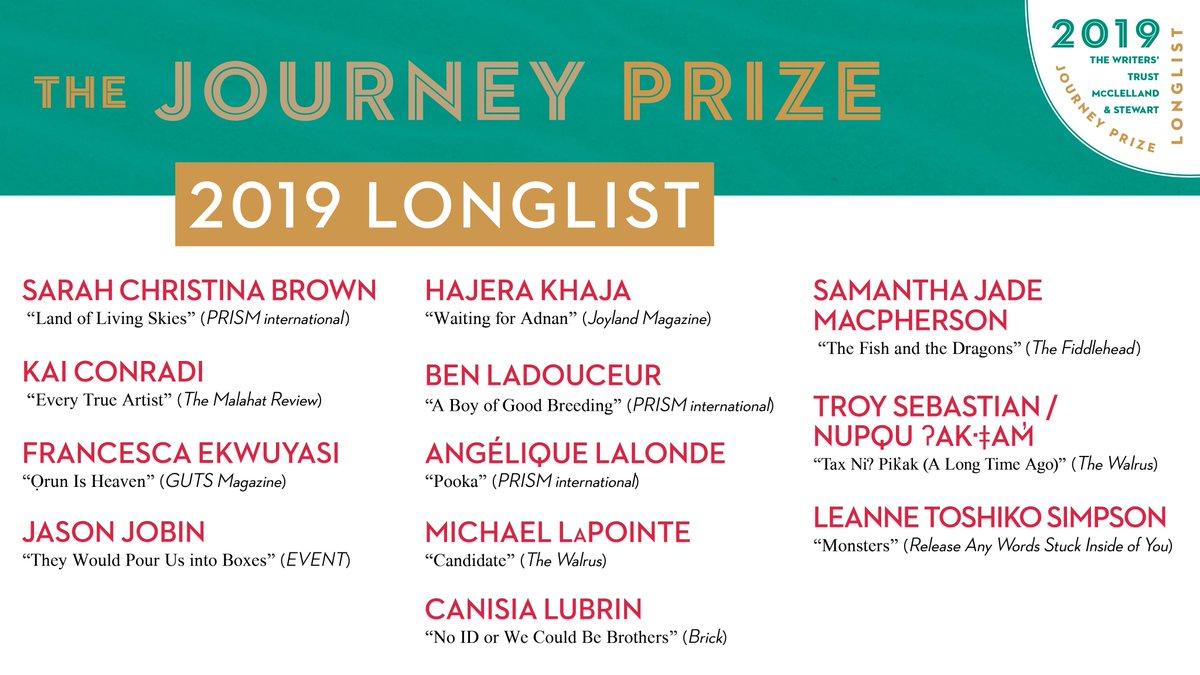 The 2019 Writers' Trust McClelland & Stewart #JourneyPrize longlist is here! Shortlist announced Sept 4; $10,000 winner revealed Nov 5. Pre-order The Journey Prize Stories 31 here: http://bit.ly/2YAGIHO @hajerakhaja @canisialu @Skink00ts @McClellandBooks #canlit #shortfiction